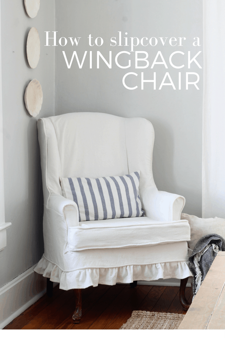 How to sew a slipcover for a wingback chair farmhouse on for How to make a wingback chair