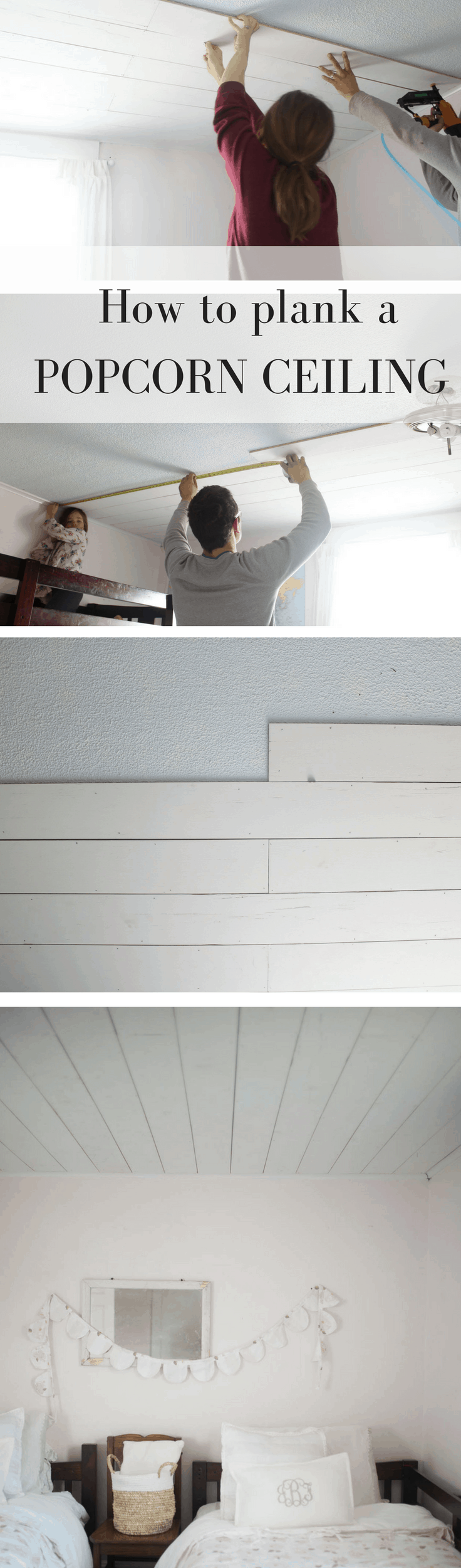 Learn How To Plank A Popcorn Ceiling Cover Up That Ugly Texture And Create Farmhouse