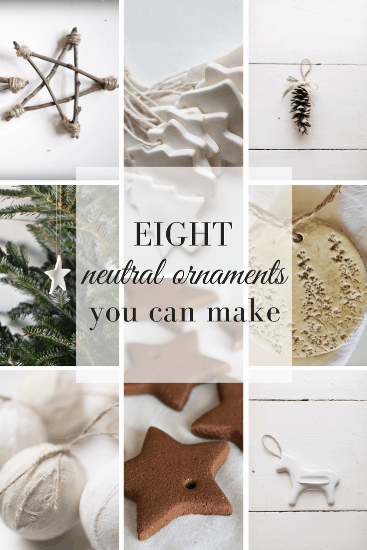 DIY Christmas Ornaments- Eight Neutral Christmas Ornaments to Make