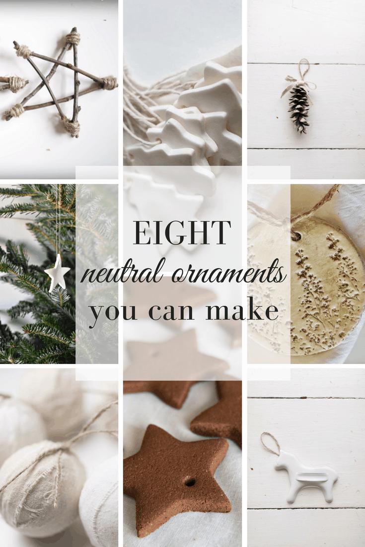 DIY Christmas Ornaments- Eight Neutral Christmas Ornaments to Make